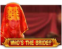 Who's the Bride?
